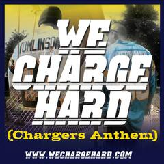 We Charge Hard (Chargers Anthem) - Single