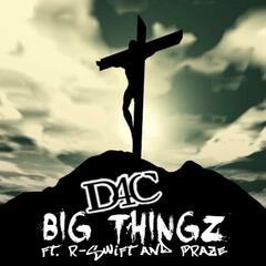 Big Thingz (feat. R-Swift & Praze) - Single