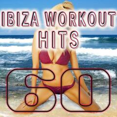 60 Ibiza Workout Hits (Best of Electronic Dance Music, Fitness, Cardio, High Bpm, Aerobic, Trance, Goa, House, Electro, Dubstep)