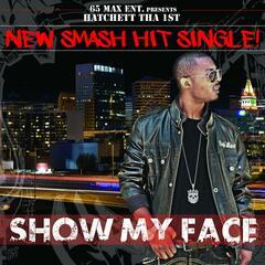 Show My Face - Single