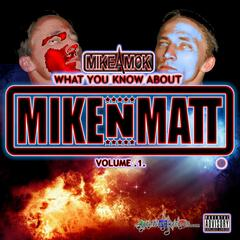 What You Know About Mikenmatt, Vol. 1.