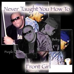 Never Taught You How To Front Girl (Superstar Edit) - Single