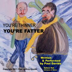 You're Thinner, You're Fatter - Single