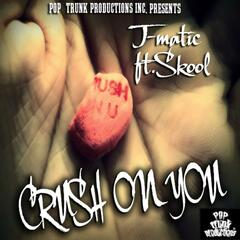 Crush On You (feat. Skool)