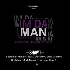 Im Da Man (New Orleans' Finest) (feat. Mannie Fresh, Curren$y, Supa Creative, Mack Maine, K. Gates & Dizzy) - Single