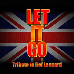 Let It Go - Greatest Hits - Def Leppard Tribute