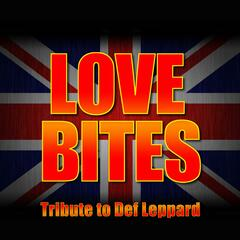Love Bites - Greatest Hits - Def Leppard Tribute