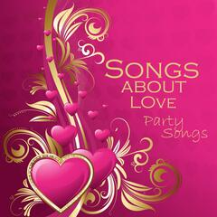 Songs About Love - Romantic Hits - Party Songs