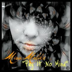 Pay It No Mind