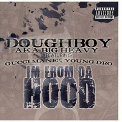 I'm From Da Hood (feat. Gucci Mane & Young Dro) - Single