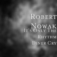 It's Only The Rhythm Diner Cry