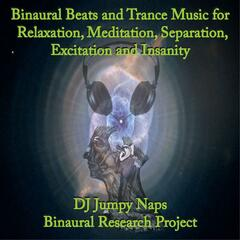 Binaural Beats and Trance Music for Relaxation, Meditation, Separation, Excitation and Insanity