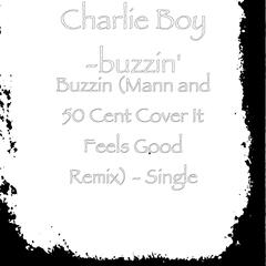 Buzzin (Mann and 50 Cent Cover It Feels Good Remix) - Single