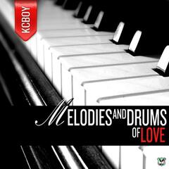 Melodies & Drums of Love