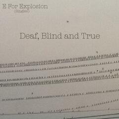 Deaf, Blind and True
