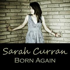 Born Again (feat. Sarah Curran Lyrics and Music, Travis Scott Producer and Musician & Emily Curran Harmony) - Single
