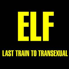Last Train to Transexual
