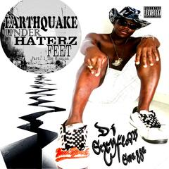 Earthquake Under Haterz Feet.