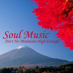 Soul Music - Ain't No Mountain High Enough - Body And Soul