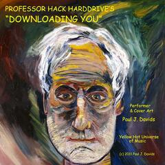 "Professor Hack Harddrive's ""Downloading You"" - Single"