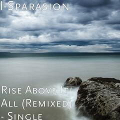 Rise Above It All (Remixed)