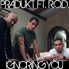 Ignoring You (feat. R.O.D. & Prod. By Edo Metovic) - Single