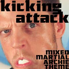 Kicking Attack (Mixed Martial Archie Theme) - Single