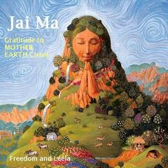 Jai Ma - Jai Maa - Jai Mata - Mother Earth - Gratitude Mother Mantra - Sanskrit Chant - Yoga Music - Kundalini Music - Single