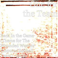 Back in the Game (Theme for the Wounded Warrior Amputee Softball Team)