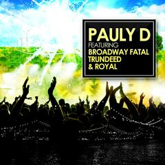 Pauly D (feat. Trundeed & Royal)