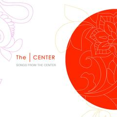 Songs from the Center