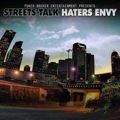 Streets Talk, Haters Envy