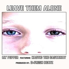 Leave Them Alone (feat. Kaotic the Castaway)