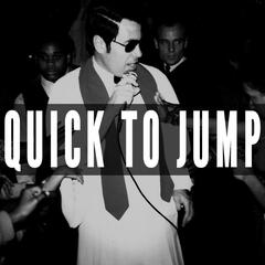 Quick to Jump