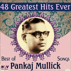 Best of Pankaj Mullick Hit Songs 48 Greatest Hits Ever