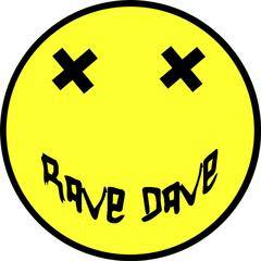 It's a Rave Dave