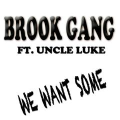 We Want Some (feat. Uncle Luke)