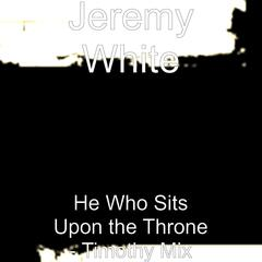 He Who Sits Upon the Throne (Timothy Mix)