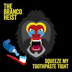 Squeeze My Toothpaste Tight