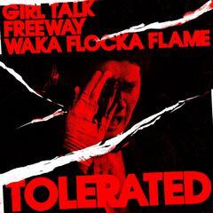 Tolerated (feat. Waka Flocka Flame)