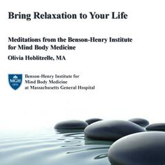 Relaxing Mind and Body with the Benson-Henry Institute for Mind Body Medicine