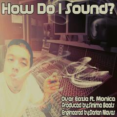 How Do I Sound (feat. Monica)