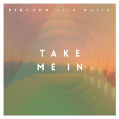 Take Me In (feat. Dustin Guice)
