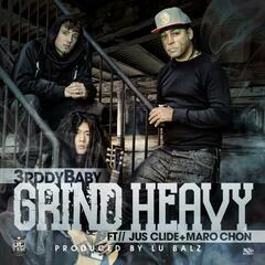 Grind Heavy (feat. Jus Clide & Maro Chon)
