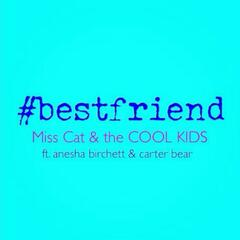 Best Friend (feat. Anesha Birchett & Carter Bear)