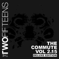The Commute Vol. 2.15 (Deluxe Edition)