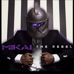 Mikal the Rebel