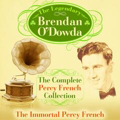 The Complete Percy French Collection - The Immortal Percy French