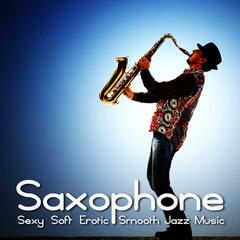 Saxophone (Sexy Soft Erotic Smooth Jazz Music)