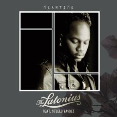 Meantime (feat. Steelo Vasqez)